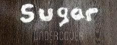 Sugar Undercover